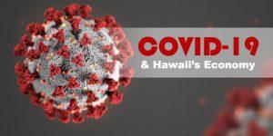 COVID-19 & Hawaii's Economy