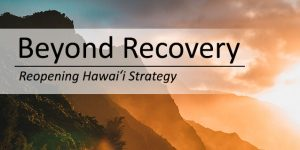 Beyond Recover: Reopening Hawaii Strategy